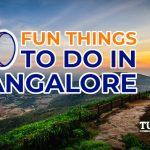 10 Fun Things to Do in Bangalore